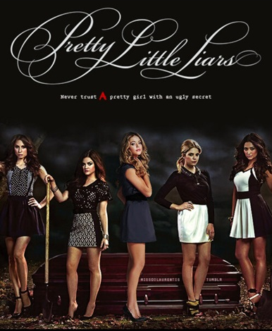 Lessons to be learned from Pretty Little Liars