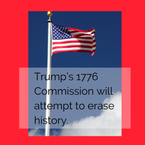 Trump's 1776 Commission will attempt to erase history